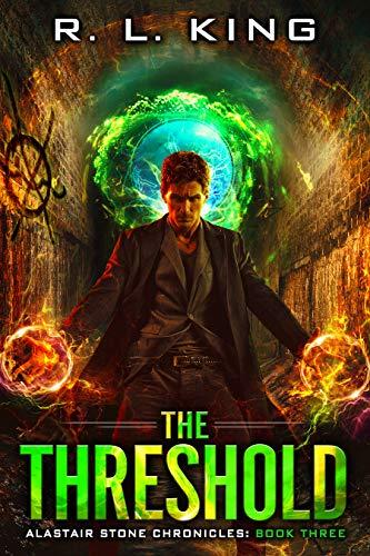 The Threshold: An Alastair Stone Chronicles Urban Fantasy Novel (Alastair Stone Chronicles Book 3) (The Alastair Stone Chronicles)