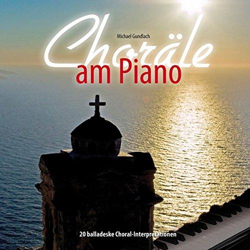 Choräle am Piano: 20 balladeske Choral-Interpretationen