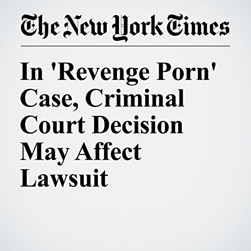 In 'Revenge Porn' Case, Criminal Court Decision May Affect Lawsuit audiobook cover art