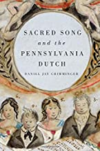 Sacred Song and the Pennsylvania Dutch (Eastman Studies in Music)