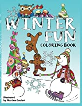 WINTER FUN coloring book: Fun coloring book for both boys and girls. Set for snow day adventures with snowmen, gingerbread boys and girls, bears, owls, cats and dogs and even mice.