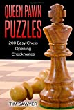Queen Pawn Puzzles: 200 Easy Chess Opening Checkmates (easy Puzzles)-Sawyer, Tim