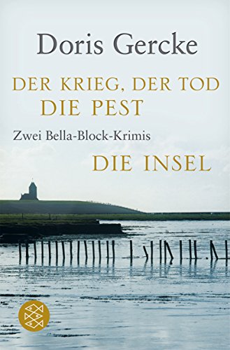 Der Krieg, der Tod, die Pest / Die Insel: Zwei Bella-Block-Krimis.