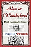 Alice In Wonderland - Dual Language Reader (English/French) by Lewis Carroll (8-Feb-2011) Paperback