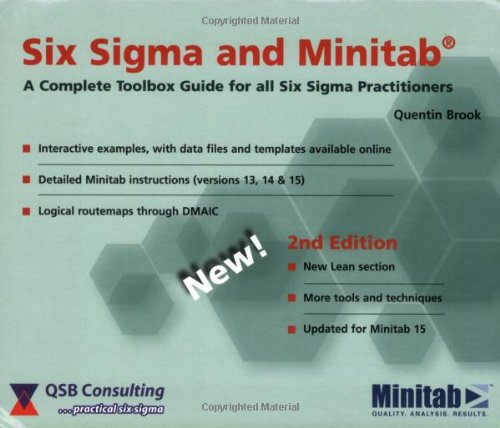 Six Sigma and Minitab: A complete toolbox guide for all Six Sigma practitioners (2nd edition)