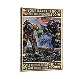Póster de bomberos en tu hora más oscura cuando los demonios vengan a llamar en mí, hermano y vamos a luchar juntos citas en lienzo para pared del dormitorio, decoración estética del hogar 24 x 36i