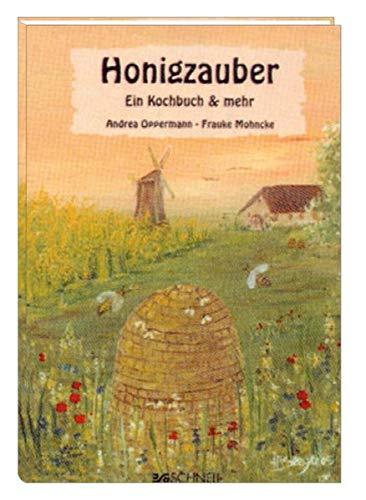 Honigzauber: Ein Kochbuch & mehr