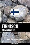 Finnisch Vokabelbuch: Thematisch Gruppiert & Sortiert