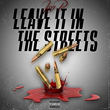 Leave It in the Streets
