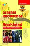 """GENERAL KNOWLEDGE': """"JHARKHAND""""— Extremely valuable for Jharkhand Public Service Commission (JPSC) and Other State Level Exams"""
