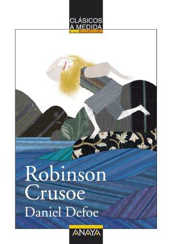 Robinson Crusoe (CLÁSICOS - Clásicos a Medida)