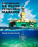 Perforación de pozos petroleros marinos (Científico Técnica)