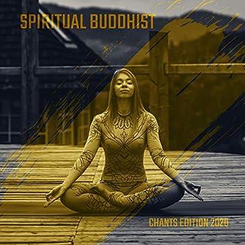 Spiritual Buddhist Chants Edition 2020