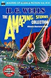 H.G. Wells, The Amazing Stories Collection, Ultimate Illustrated Edition (Masters of Science Fiction)