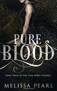 Pure Blood: Time Spirit Trilogy