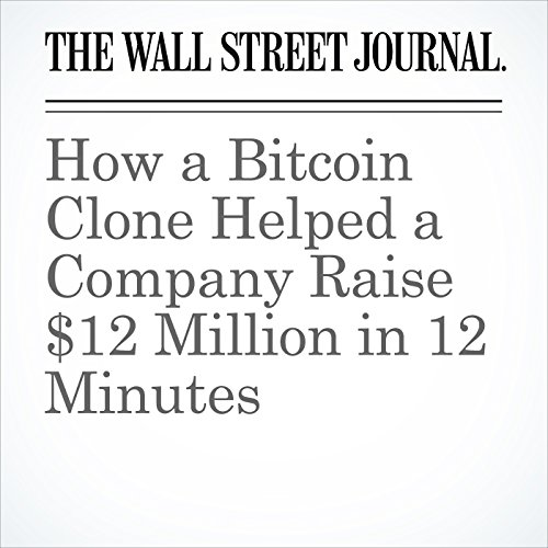 How a Bitcoin Clone Helped a Company Raise $12 Million in 12 Minutes copertina