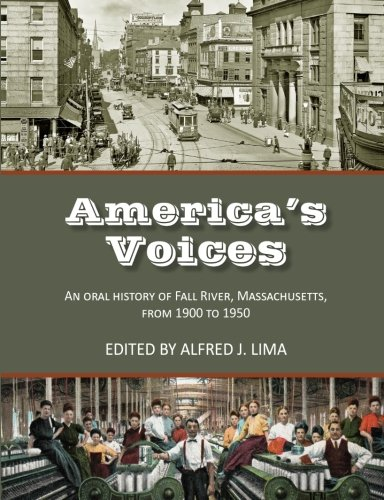 America's Voices: An Oral History of Fall River, Massachusetts, from 1900 to 1950