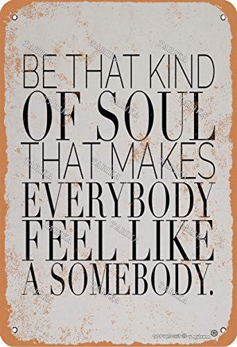 Placa decorativa de hierro con aspecto retro de Be That Kind Of Soul de 20 x 30 cm, para hogar, cocina, baño, granja, jardín, garaje, citas inspiradoras, decoración de pared