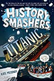 History Smashers: The Titanic (English Edition)