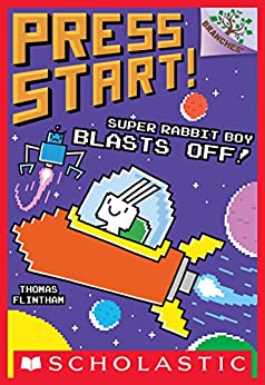 Super Rabbit Boy Blasts Off!: A Branches Book (Press Start! #5) by [Thomas Flintham]