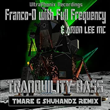 Tranquility Bass (feat. Full Frequency, Arion Lee MC) [Tmare & Shuhandz Remix]