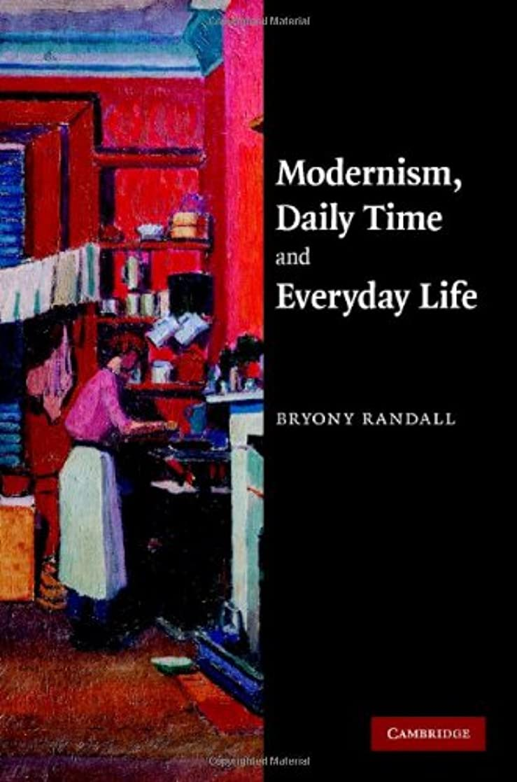 支払う獣リハーサルModernism, Daily Time and Everyday Life (English Edition)