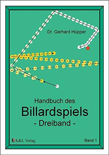 Handbuch des Billardspiels - Dreiband. Bd 1.