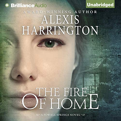 The Fire of Home Audiobook By Alexis Harrington cover art