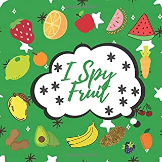 I Spy Fruits: From A to Z Funny Activity Puzzle book for Toddlers, Kids, Preschoolers