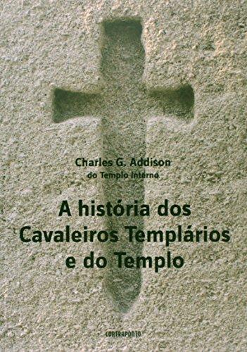 Historia Dos Cavaleiros Templarios E Do Templo, A