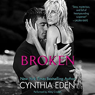 Broken     LOST, Book 1              By:                                                                                                                                 Cynthia Eden                               Narrated by:                                                                                                                                 Abby Craden                      Length: 9 hrs and 23 mins     155 ratings     Overall 4.2