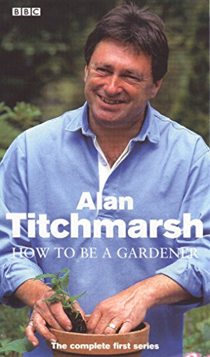 Alan Titchmarsh - How To Be A Gardener - Series 1