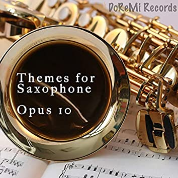 Themes for Saxophone Opus 10