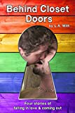 Behind Closet Doors: Four stories of falling in love & coming out (English Edition)