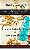 Mademoiselle Ramune & Monsieur Prune (Les aventures horrifiques et horrifiantes de Monsieur Sébastien Bâle t. 1)