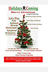 Holidays R Coming : Christmas: For Flute,Keyboard,Recorder,Glockenspiel,Xylophone,Metallophone,Un-Tuned Percussion (The Main Event) Paperback