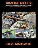Rimfire Rifles: A Buyer's and Shooter's Guide (Survival Guns) (Volume 4)