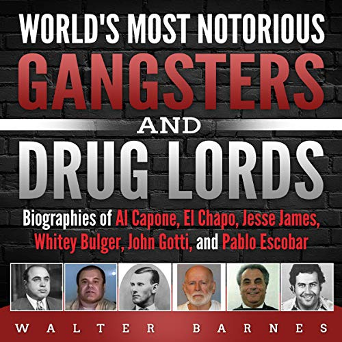 World's Most Notorious Gangsters and Drug Lords  By  cover art