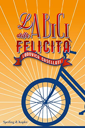 La bici della felicità (Italian Edition) eBook: Casellati ...