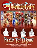 How to Draw Thundercats: Figures Simple Anatomy, Characters, Forms Thundercats (Workbook And Drawing Books)