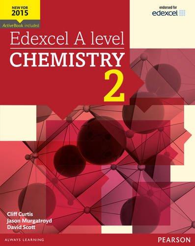 Edexcel A level Chemistry Student Book 2 + ActiveBook (Edexcel GCE Science 2015)
