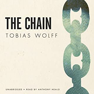 The Chain                   By:                                                                                                                                 Tobias Wolff                               Narrated by:                                                                                                                                 Anthony Heald                      Length: 31 mins     1 rating     Overall 5.0
