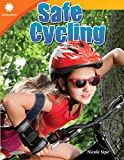 Safe Cycling (Smithsonian Readers) - Nicole Sipe