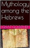 Mythology among the Hebrews