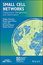 Small Cell Networks: Deployment, Management, and Optimization (IEEE Press Series on Networks and Service Management Book 16)
