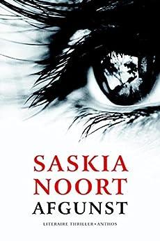Afgunst: twee spannende verhalen van [Saskia Noort]