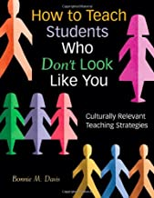 How to Teach Students Who Don′t Look Like You: Culturally Relevant Teaching Strategies