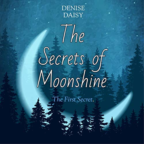 The Secrets of Moonshine: The First Secret audiobook cover art