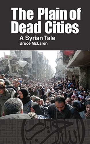 The Plain of Dead Cities: A Syrian Tale