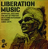 Liberation Music: Spiritual Jazz And The Art Of Protest On Flying Dutchman Records 1969-1974 by Various Artists (2013-04-02)